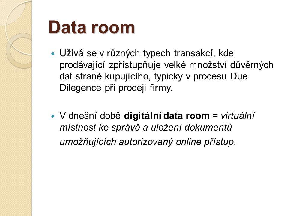 Data room Užívá se v různých typech transakcí, kde prodávající zpřístupňuje velké množství důvěrných dat straně kupujícího, typicky v procesu Due Dilegence při prodeji firmy.