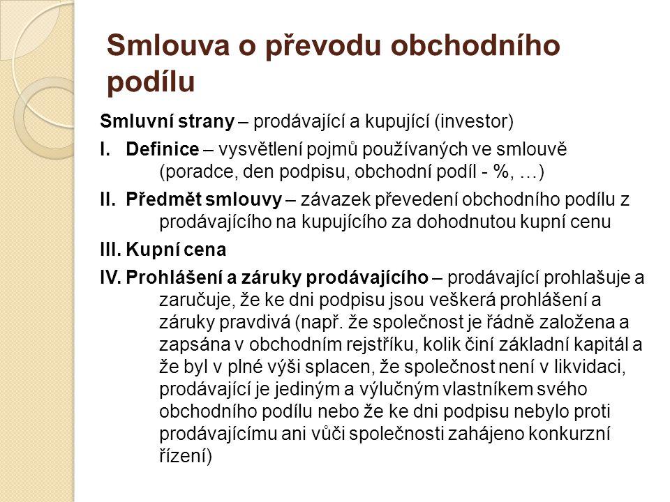 Smlouva o převodu obchodního podílu Smluvní strany – prodávající a kupující (investor) I.