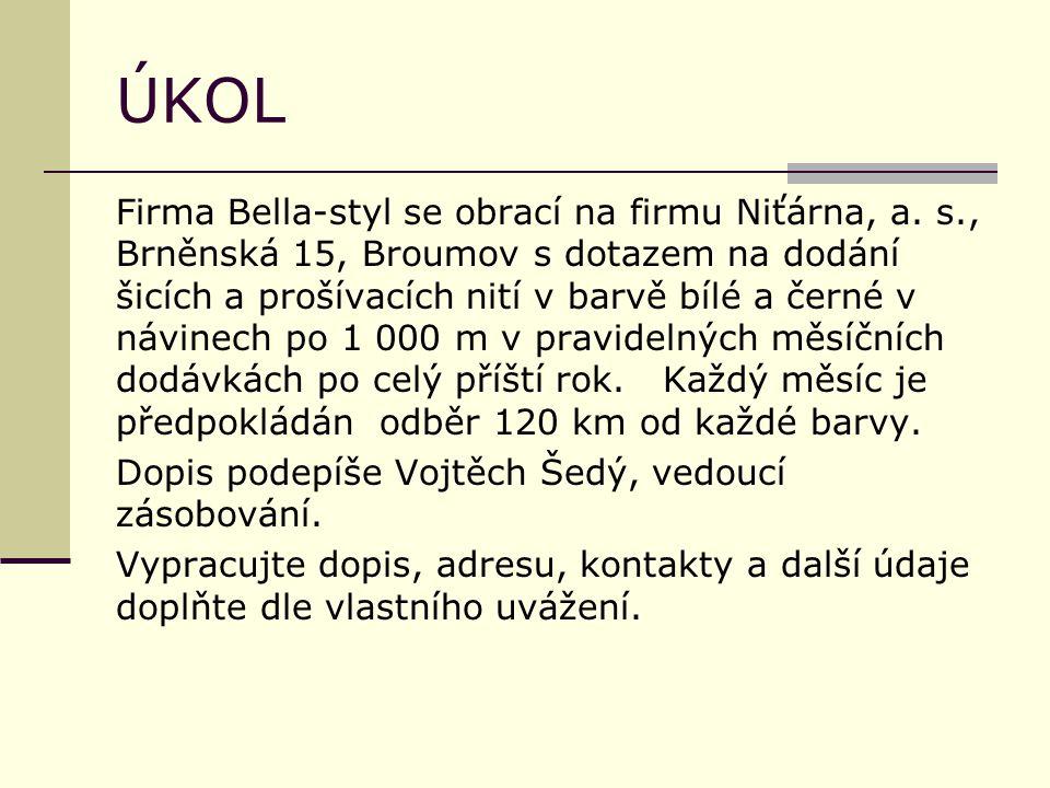 ÚKOL Firma Bella-styl se obrací na firmu Niťárna, a.
