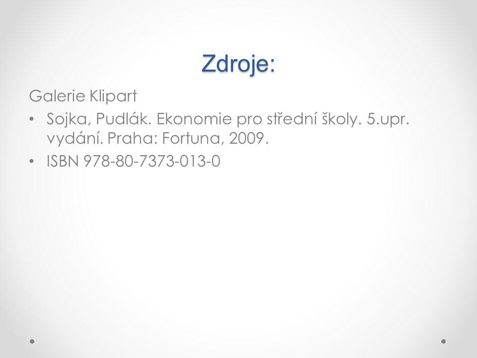 Zdroje: Galerie Klipart Sojka, Pudlák. Ekonomie pro střední školy.