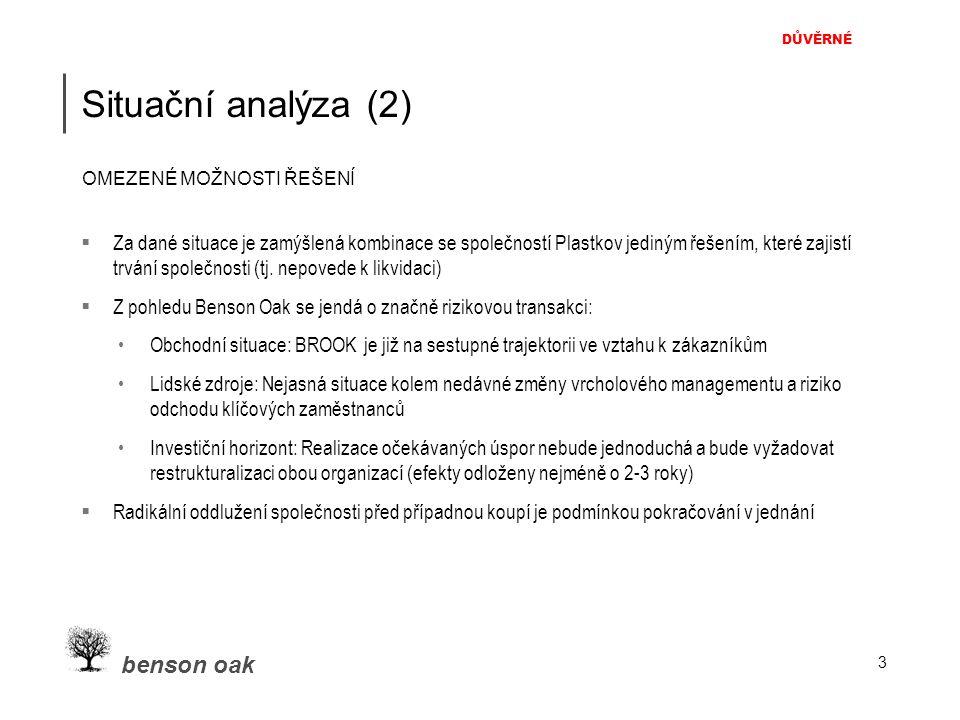 DŮVĚRNÉ benson oak 3 Situační analýza (2)  Za dané situace je zamýšlená kombinace se společností Plastkov jediným řešením, které zajistí trvání spole