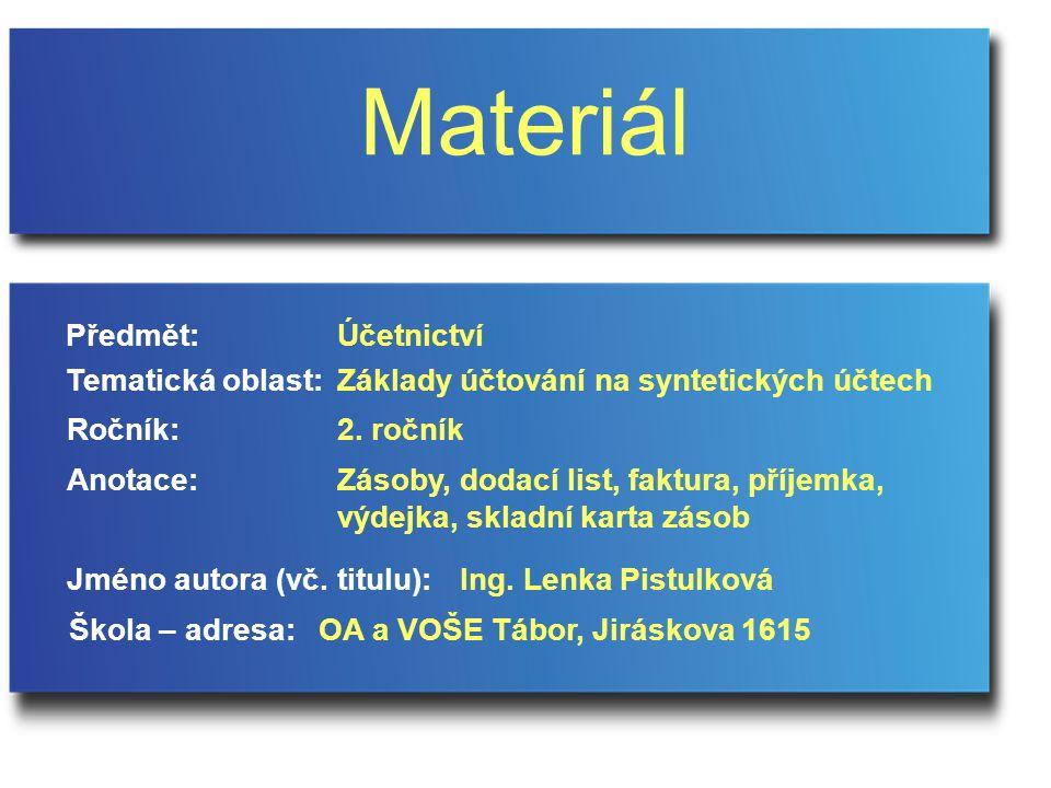 Úkoly  Co tvoří materiál. Od koho materiál získáváme.