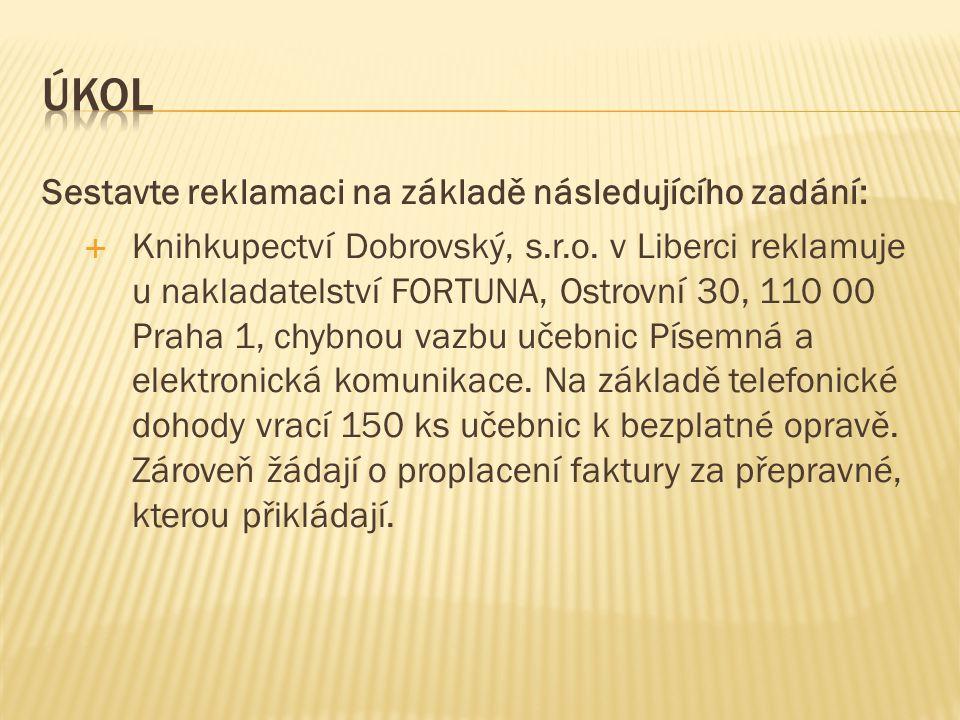 Sestavte reklamaci na základě následujícího zadání:  Knihkupectví Dobrovský, s.r.o.