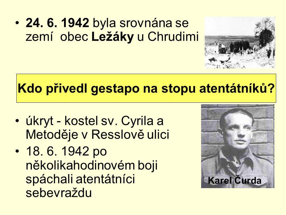 24.6. 1942 byla srovnána se zemí obec Ležáky u Chrudimi úkryt - kostel sv.