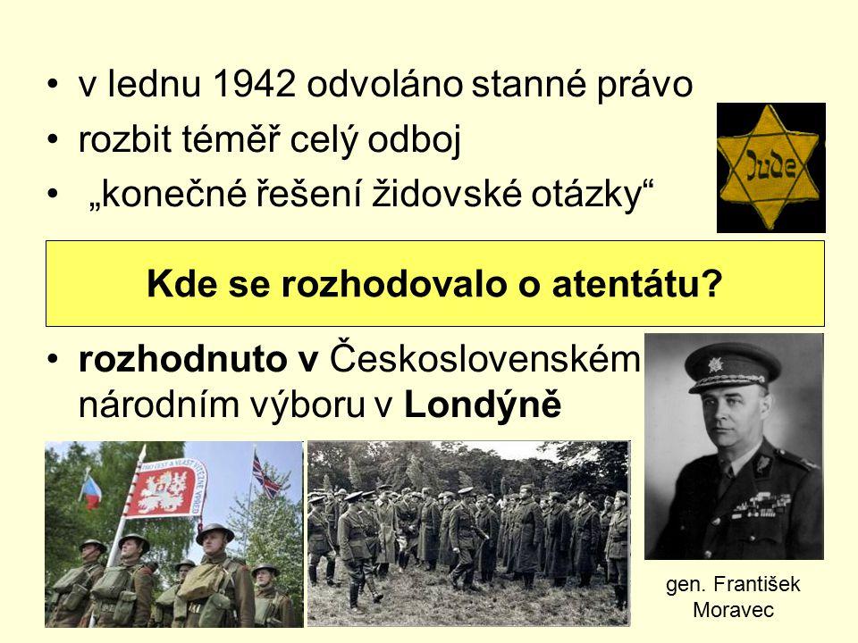 """v lednu 1942 odvoláno stanné právo rozbit téměř celý odboj """"konečné řešení židovské otázky rozhodnuto v Československém národním výboru v Londýně Kde se rozhodovalo o atentátu."""