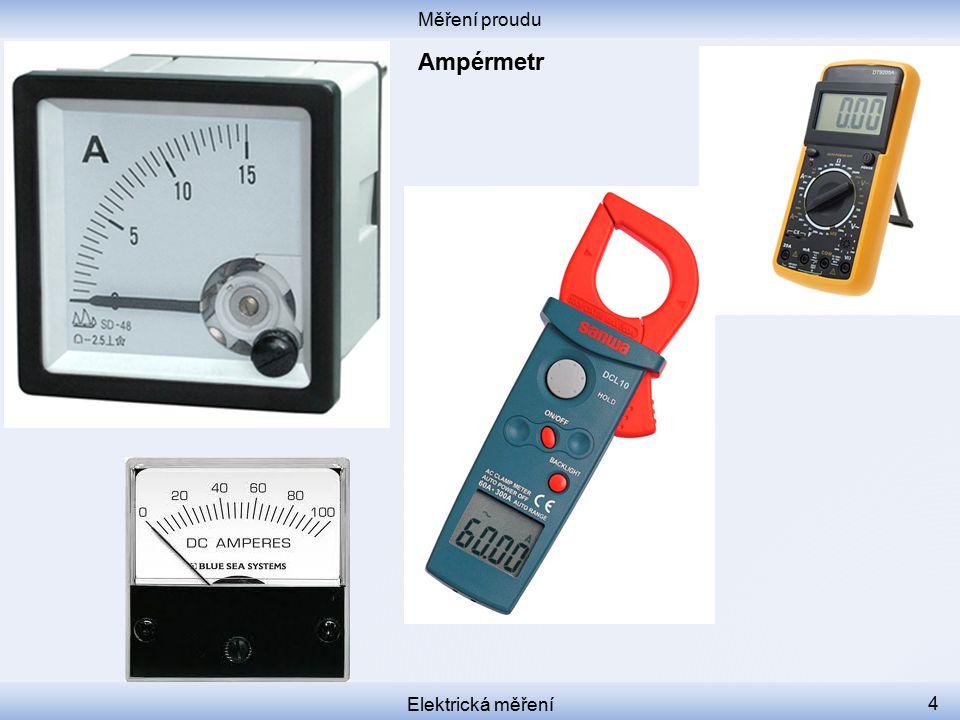 Měření proudu Elektrická měření 4