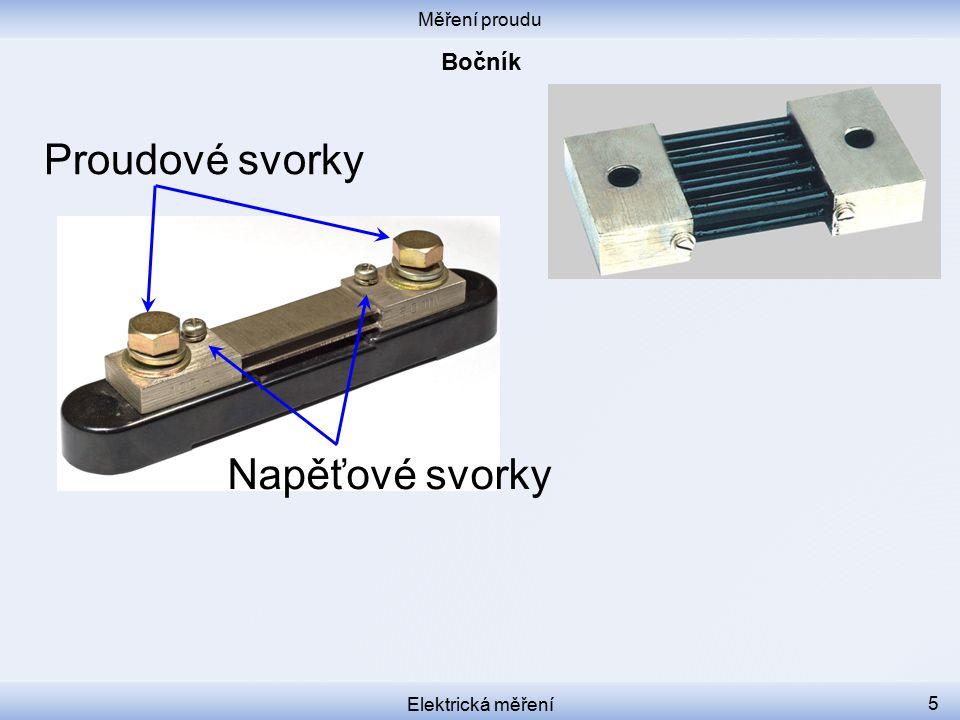Měření proudu Elektrická měření 5 Proudové svorky Napěťové svorky