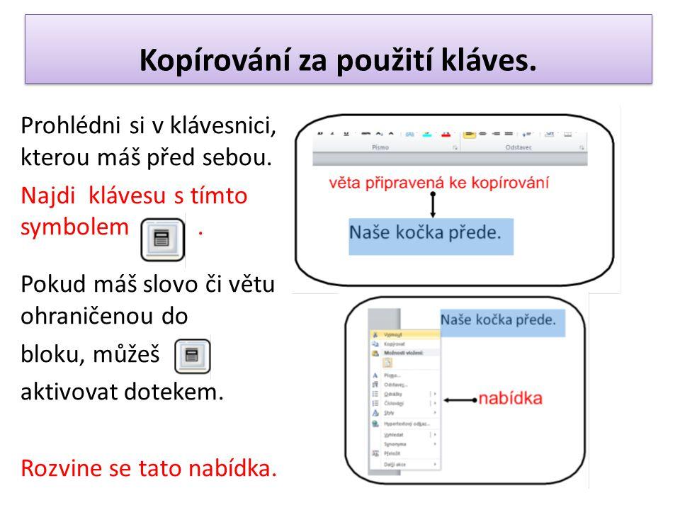 Z nabídky vyber kurzorovými šipkami slovo KOPÍROVAT a volbu potvrdit klávesou ENTER.