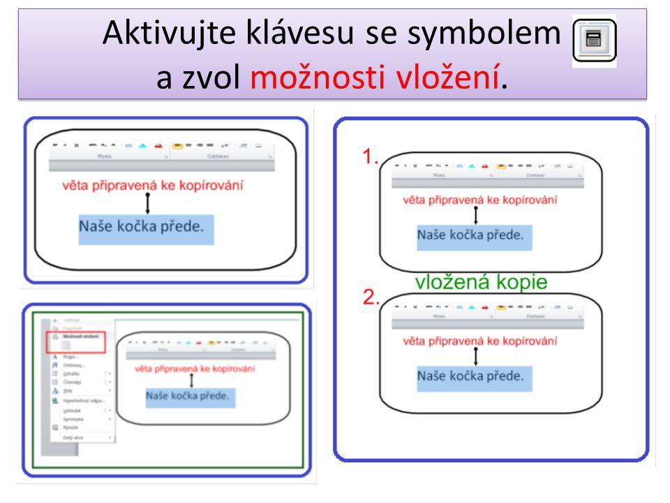 Aktivujte klávesu se symbolem a zvol možnosti vložení.