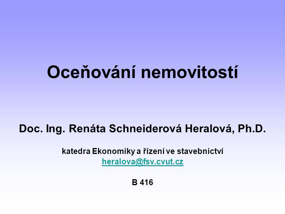 Oceňování nemovitostí Doc.Ing. Renáta Schneiderová Heralová, Ph.D.