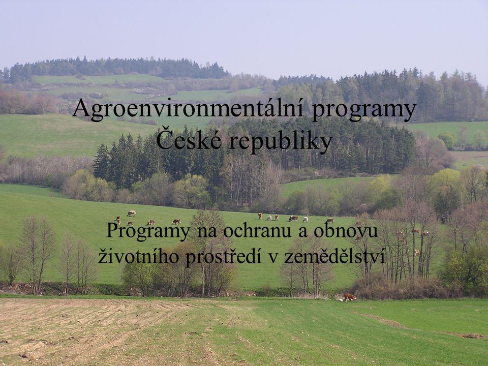 Agroenvironmentální programy České republiky Programy na ochranu a obnovu životního prostředí v zemědělství