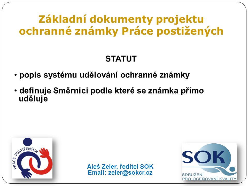 Základní dokumenty projektu ochranné známky Práce postižených STATUT popis systému udělování ochranné známky definuje Směrnici podle které se známka p