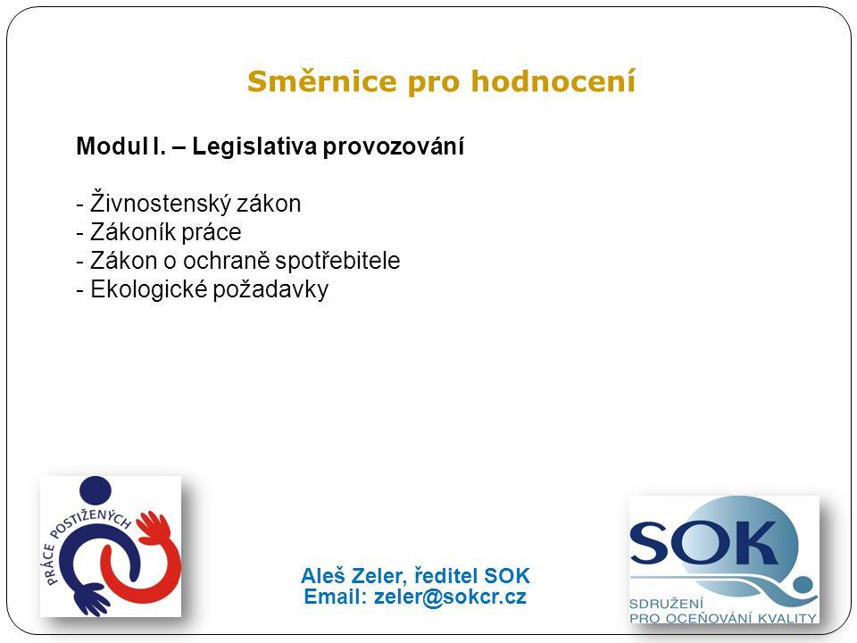 Směrnice pro hodnocení Modul I. – Legislativa provozování - Živnostenský zákon - Zákoník práce - Zákon o ochraně spotřebitele - Ekologické požadavky A