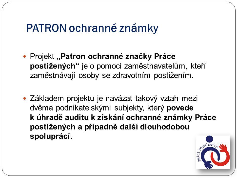 """PATRON ochranné známky Projekt """"Patron ochranné značky Práce postižených"""" je o pomoci zaměstnavatelům, kteří zaměstnávají osoby se zdravotním postižen"""
