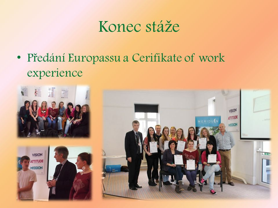 Konec stá ž e P ř edání Europassu a Cerifikate of work experience