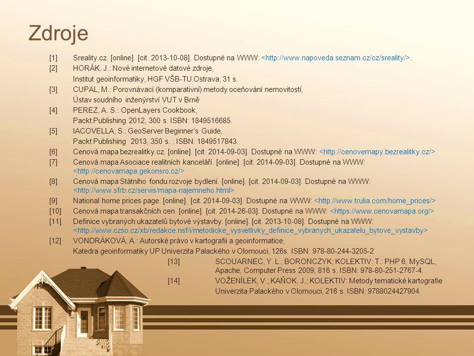 Zdroje [1] Sreality.cz. [online]. [cit. 2013-10-08]. Dostupné na WWW:. [2]HORÁK, J.: Nové internetové datové zdroje, Institut geoinformatiky, HGF VŠB-