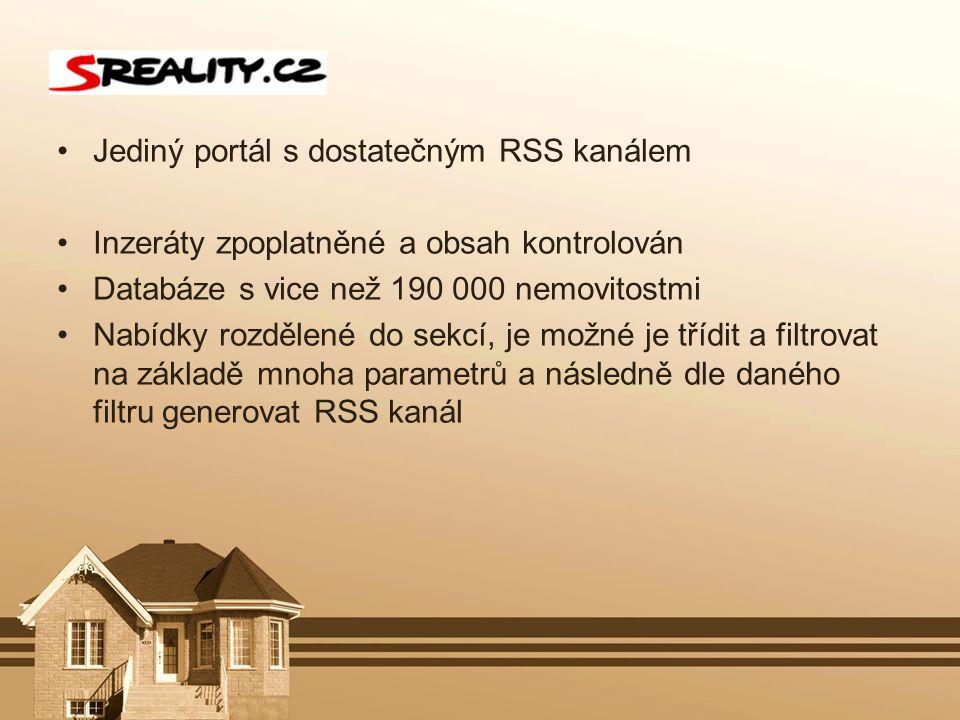 Jediný portál s dostatečným RSS kanálem Inzeráty zpoplatněné a obsah kontrolován Databáze s vice než 190 000 nemovitostmi Nabídky rozdělené do sekcí,