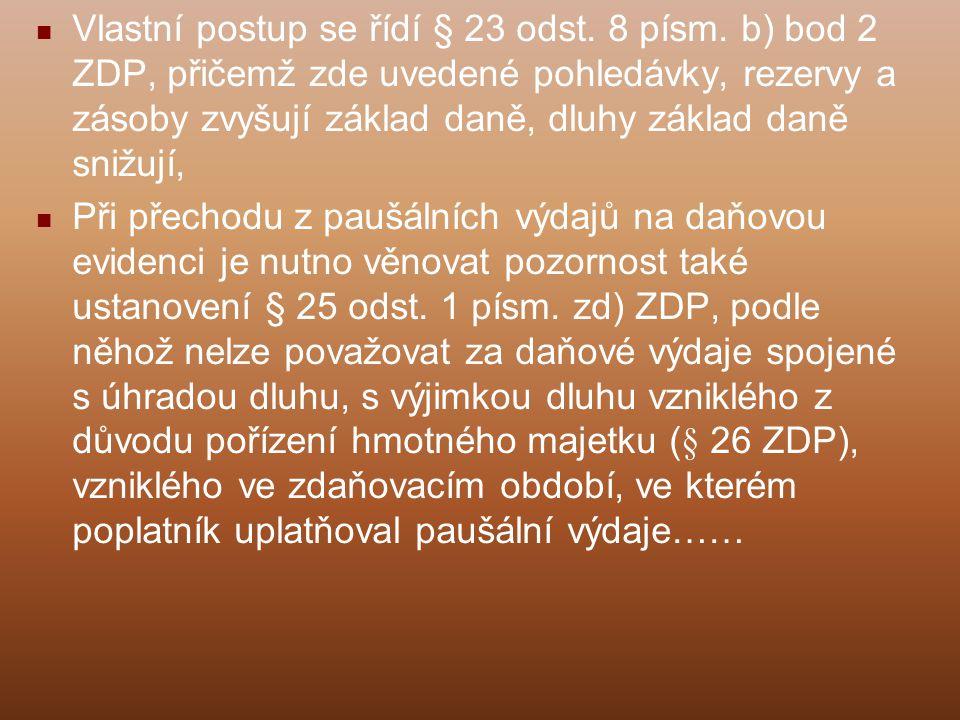 Vlastní postup se řídí § 23 odst. 8 písm. b) bod 2 ZDP, přičemž zde uvedené pohledávky, rezervy a zásoby zvyšují základ daně, dluhy základ daně snižuj