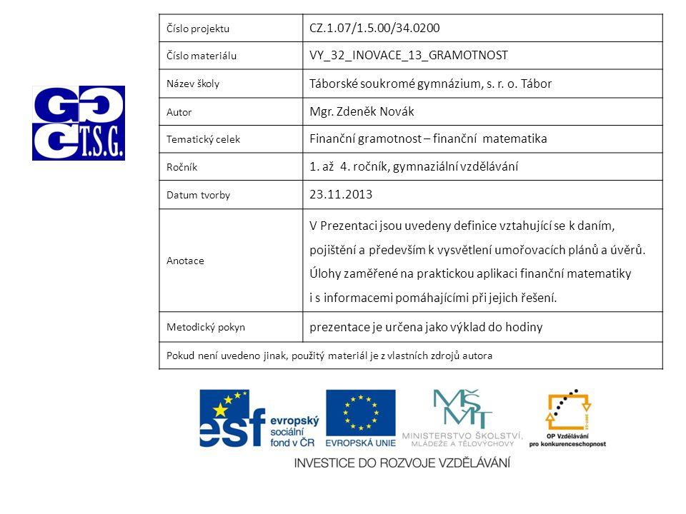 Číslo projektu CZ.1.07/1.5.00/34.0200 Číslo materiálu VY_32_INOVACE_13_GRAMOTNOST Název školy Táborské soukromé gymnázium, s.