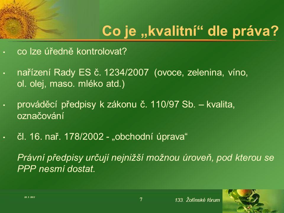 """Co je """"kvalitní"""" dle práva? co lze úředně kontrolovat? nařízení Rady ES č. 1234/2007 (ovoce, zelenina, víno, ol. olej, maso. mléko atd.) prováděcí pře"""
