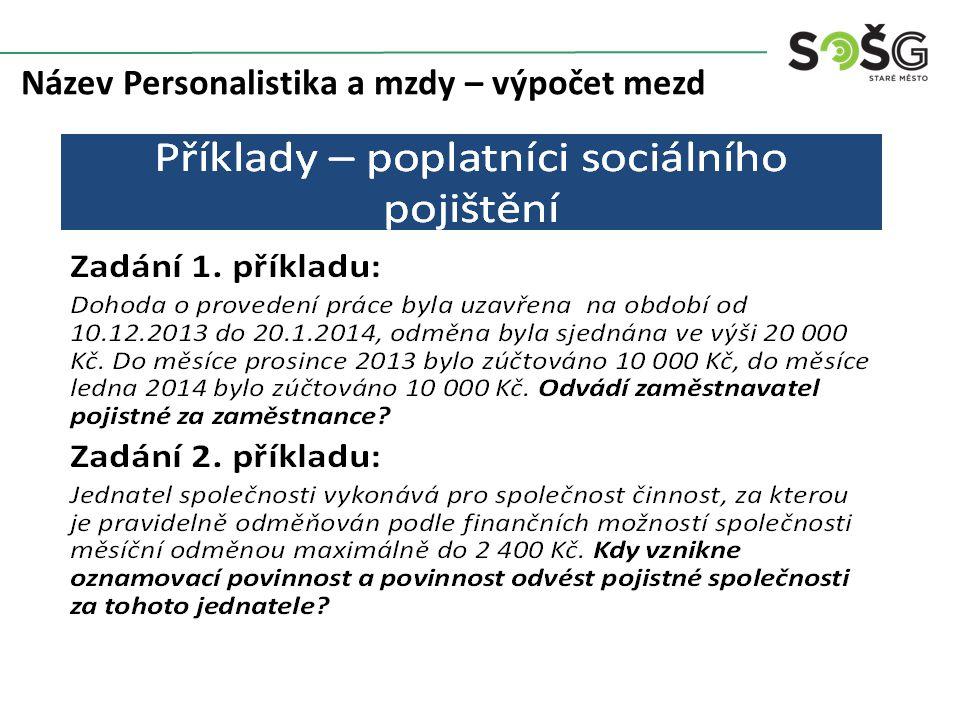 Zdroje a prameny ŠUBRT, Bořivoj a kol.Abeceda mzdové účetní :24.aktual.vydání Praha: ANAG, 2014.