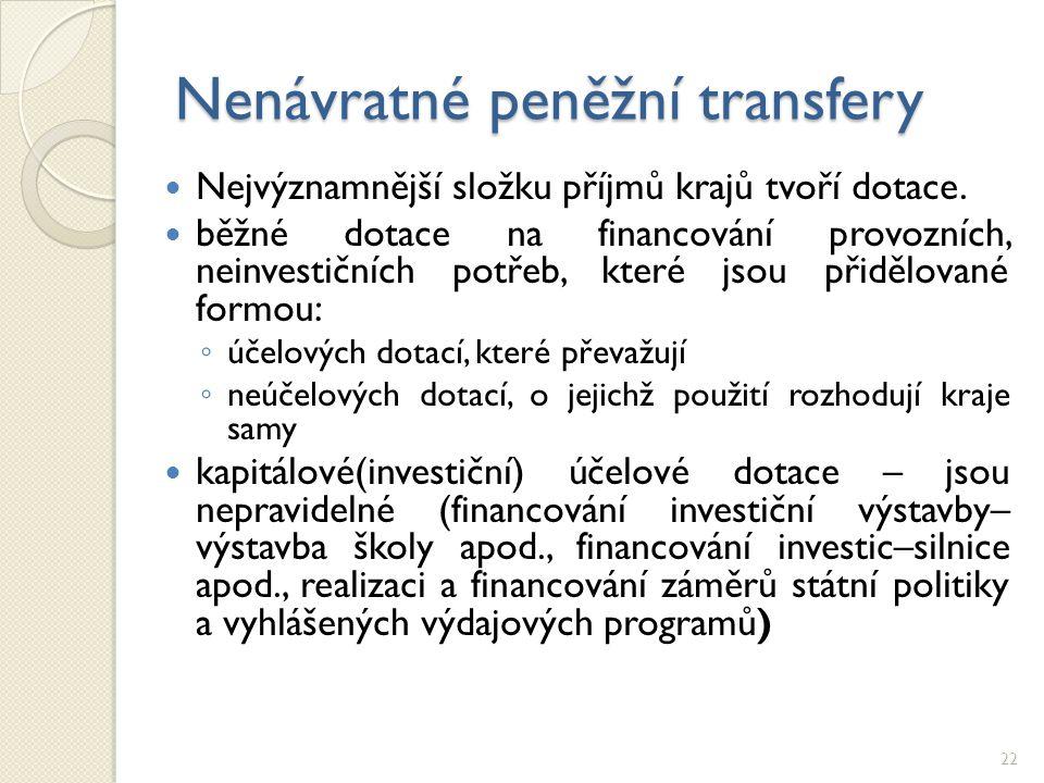 Nenávratné peněžní transfery Nejvýznamnější složku příjmů krajů tvoří dotace. běžné dotace na financování provozních, neinvestičních potřeb, které jso