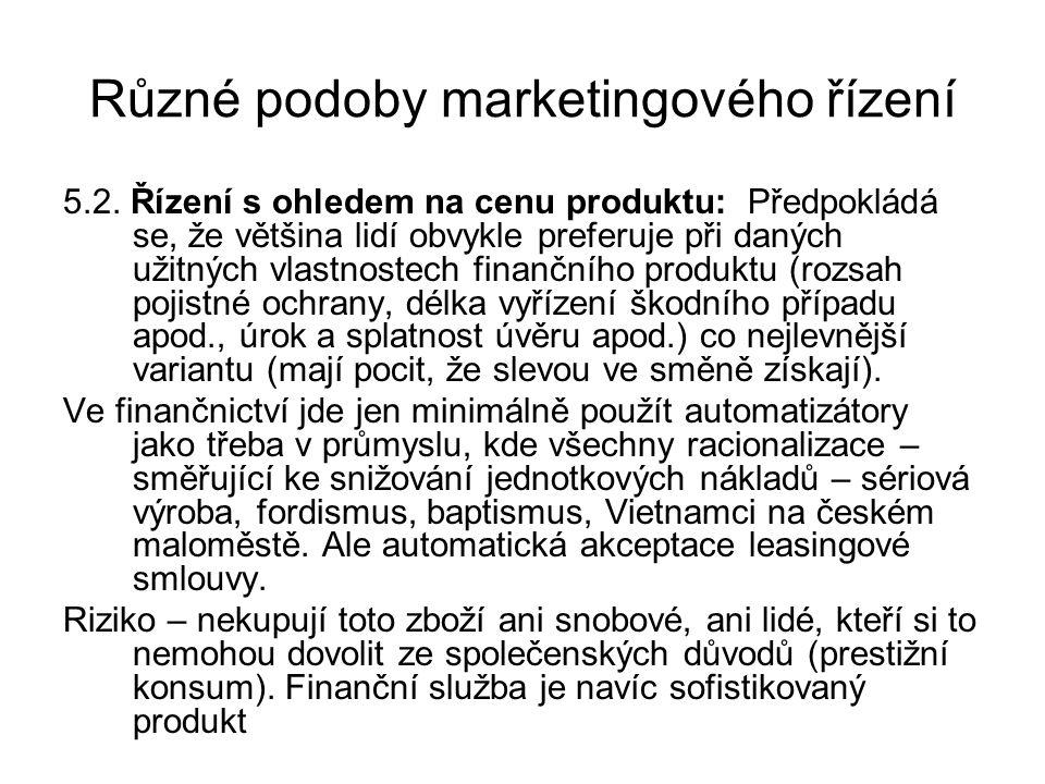Různé podoby marketingového řízení 5.2. Řízení s ohledem na cenu produktu: Předpokládá se, že většina lidí obvykle preferuje při daných užitných vlast
