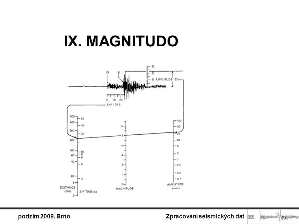 podzim 2009, Brno Zpracování seismických dat IX. MAGNITUDO