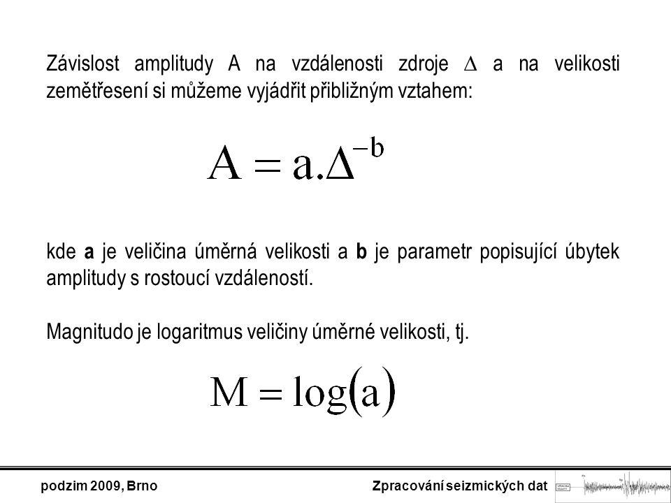 podzim 2009, Brno Zpracování seizmických dat Člen popisující útlum amplitudy se vzdáleností má v některých vzorcích podobu členu úměrného logaritmu vzdálenosti, v jiných je nahrazen tabulkovými hodnotami.