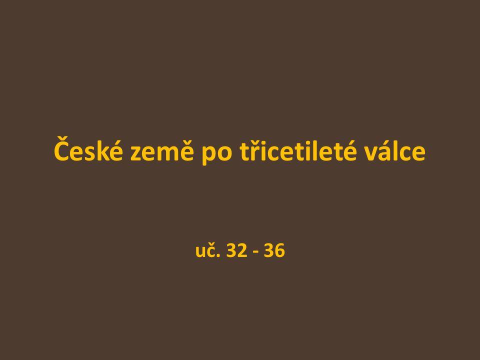 České země po třicetileté válce uč. 32 - 36