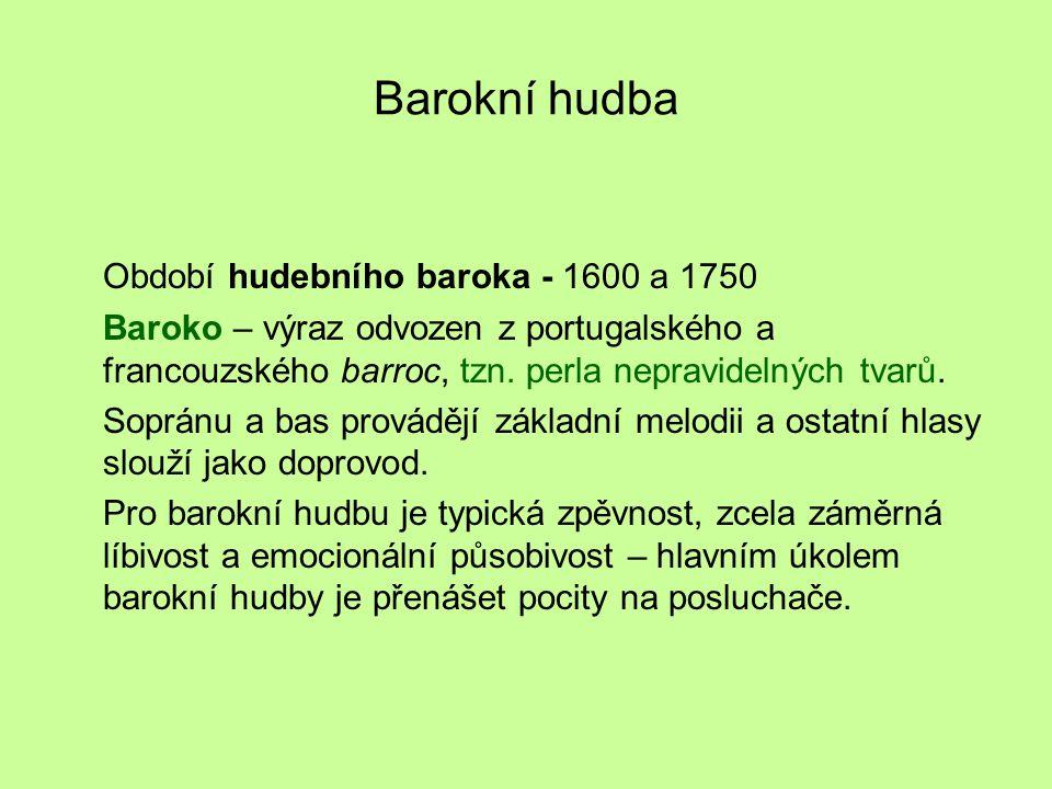 Barokní hudba Období hudebního baroka - 1600 a 1750 Baroko – výraz odvozen z portugalského a francouzského barroc, tzn. perla nepravidelných tvarů. So