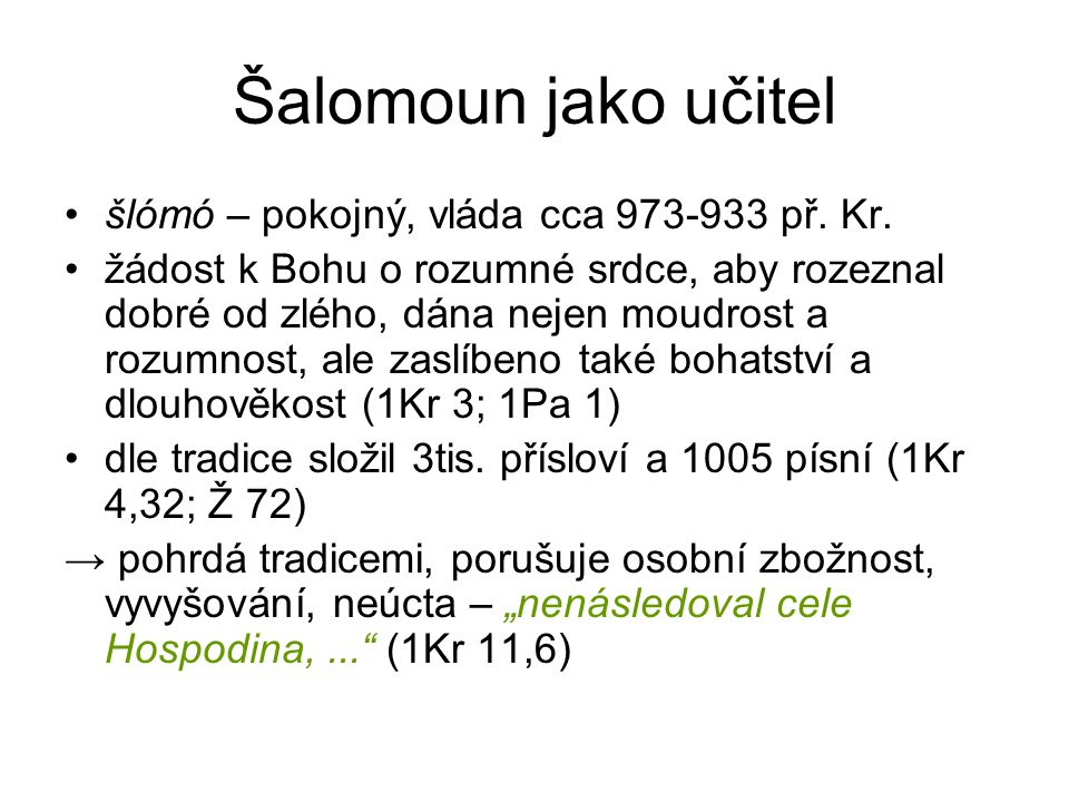 Šalomoun jako učitel šlómó – pokojný, vláda cca 973-933 př.
