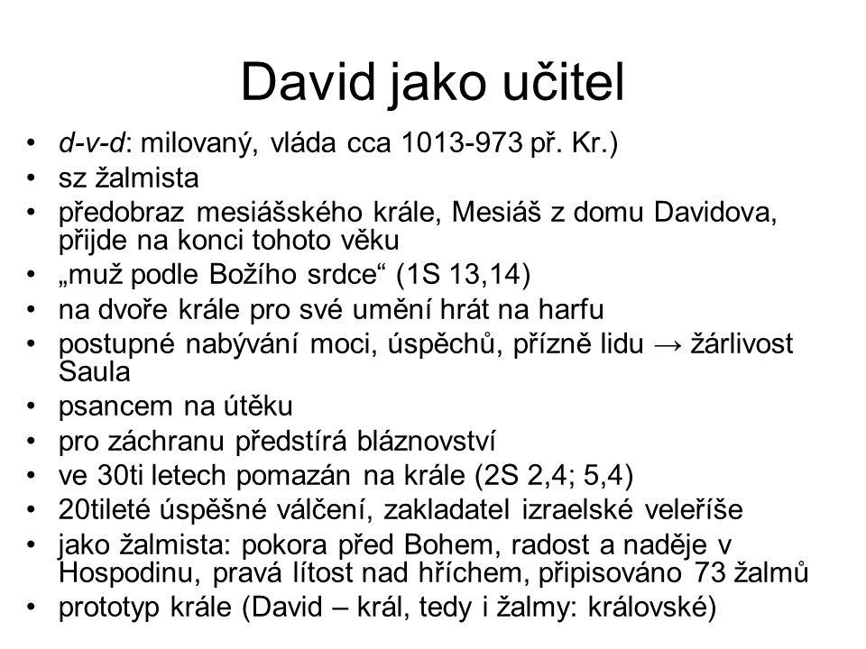 David jako učitel d-v-d: milovaný, vláda cca 1013-973 př.