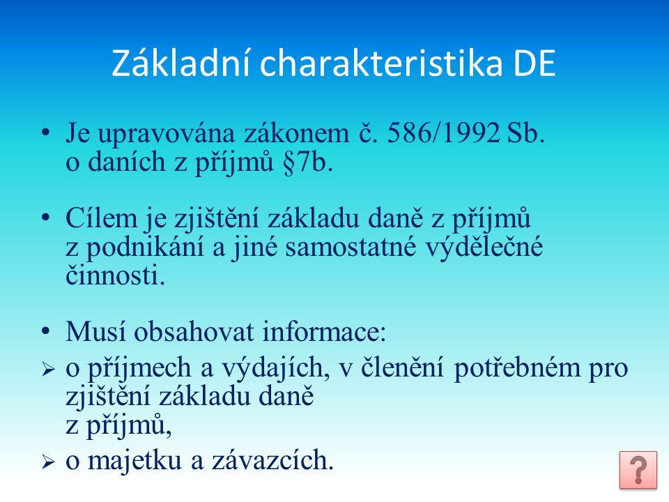 Základní charakteristika DE Je upravována zákonem č.