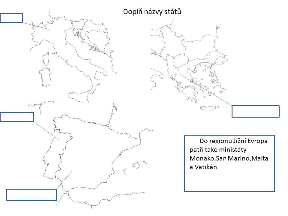 Do regionu Jižní Evropa patří také ministáty Monako,San Marino,Malta a Vatikán Doplň názvy států