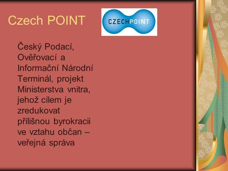 Czech POINT Český Podací, Ověřovací a Informační Národní Terminál, projekt Ministerstva vnitra, jehož cílem je zredukovat přílišnou byrokracii ve vzta
