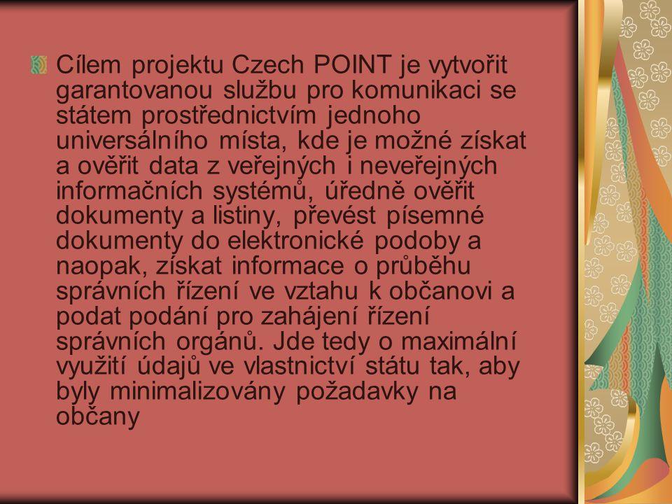 Cílem projektu Czech POINT je vytvořit garantovanou službu pro komunikaci se státem prostřednictvím jednoho universálního místa, kde je možné získat a