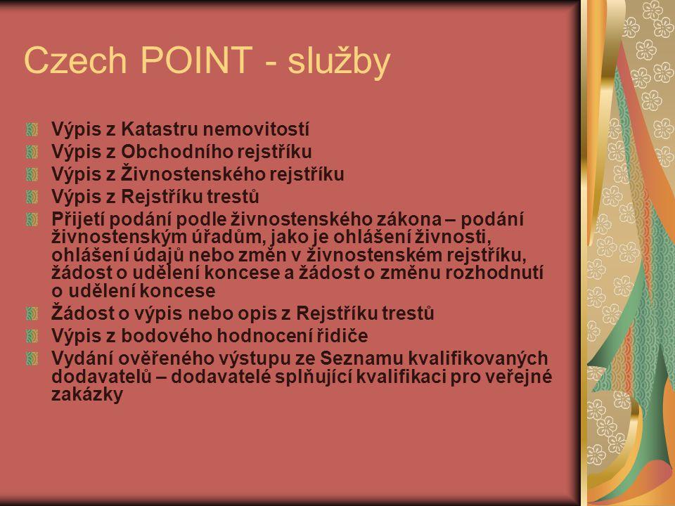 Czech POINT - služby Výpis z Katastru nemovitostí Výpis z Obchodního rejstříku Výpis z Živnostenského rejstříku Výpis z Rejstříku trestů Přijetí podán