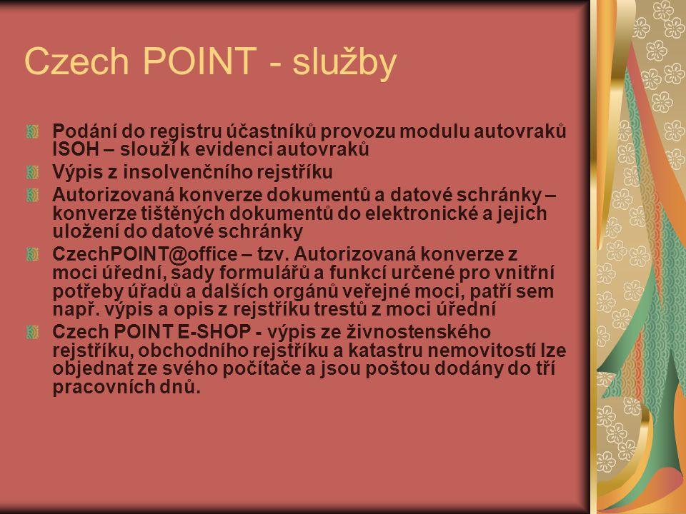 Czech POINT - služby Podání do registru účastníků provozu modulu autovraků ISOH – slouží k evidenci autovraků Výpis z insolvenčního rejstříku Autorizo