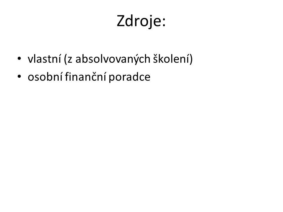 Zdroje: vlastní (z absolvovaných školení) osobní finanční poradce