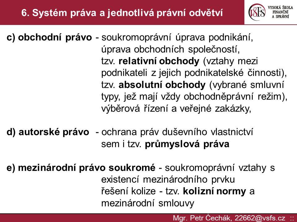 Mgr.Petr Čechák, 22662@vsfs.cz :: 6.