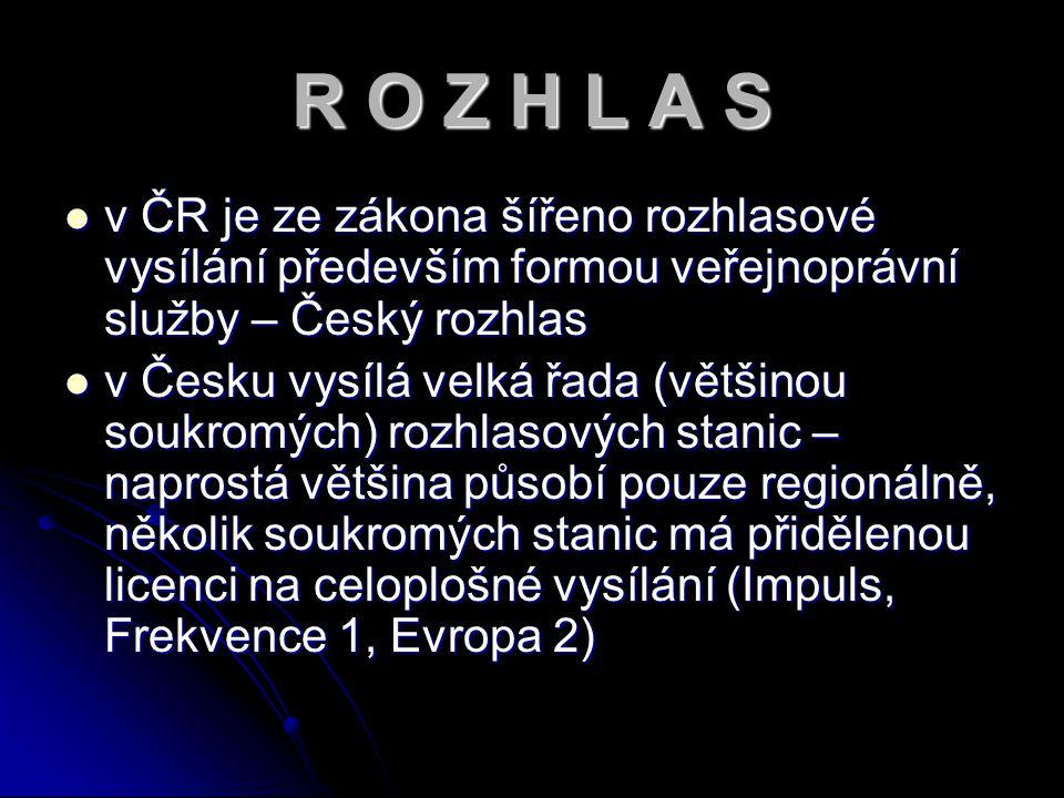 v ČR je ze zákona šířeno rozhlasové vysílání především formou veřejnoprávní služby – Český rozhlas v Česku vysílá velká řada (většinou soukromých) roz