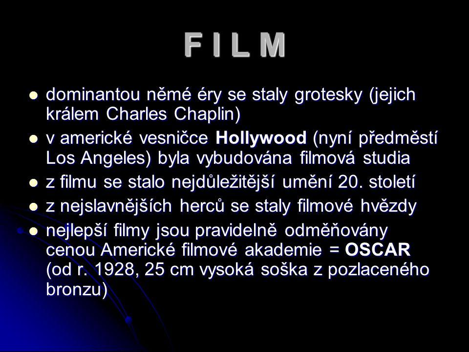 dominantou němé éry se staly grotesky (jejich králem Charles Chaplin) v americké vesničce Hollywood (nyní předměstí Los Angeles) byla vybudována filmová studia z filmu se stalo nejdůležitější umění 20.