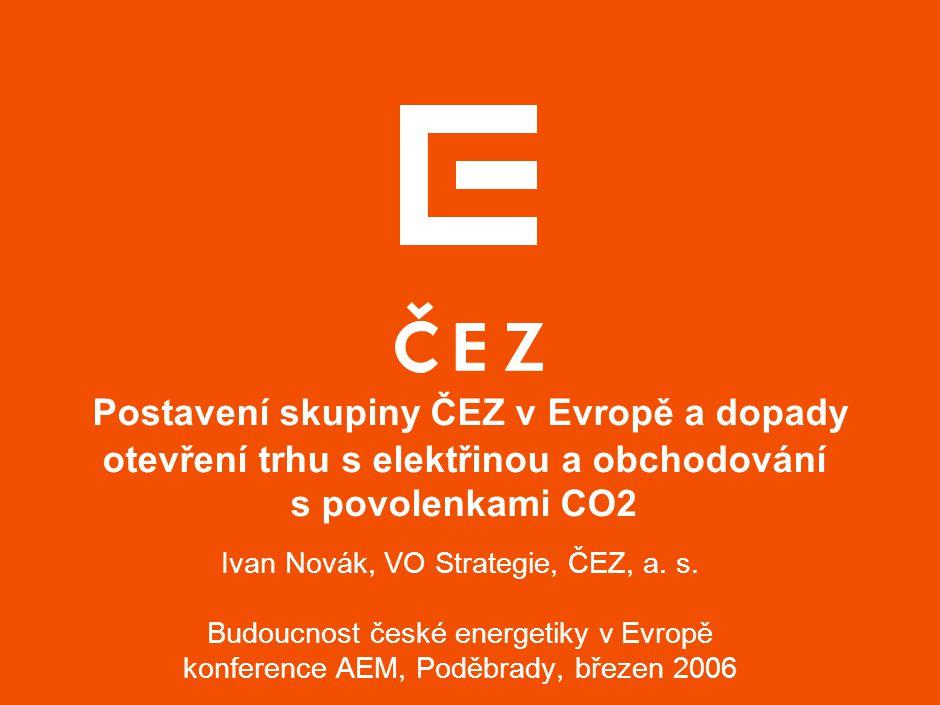 11 Vysoké ceny paliv, aukce povolenek CO2 MOŽNÝ VÝVOJ CENY ELEKTŘINY - TYPOVÉ SCÉNÁŘE V závislosti na činitelích, jejichž vývoj je obtížné předvídat, se může velkoobchodní cena elektřiny pro základní zatížení v regionu střední Evropy po roce 2010 pohybovat od 35 do 60 EUR/MWh EUR/MWh Změna cenotvorného mechanismu z variabilních nákladů závěrné elektrárny na plné náklady nového bloku Zvýšení podílu plynu pro krytí základního zatížení Nízké ceny paliv, povolenky CO2 přidělovány dle benchmarku nejlepší technologie