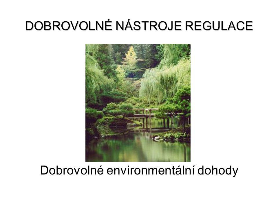 DOBROVOLNÉ NÁSTROJE REGULACE Dobrovolné environmentální dohody