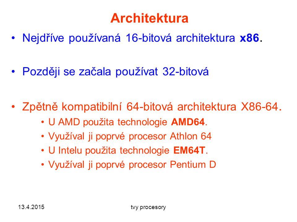 Architektura Nejdříve používaná 16-bitová architektura x86.