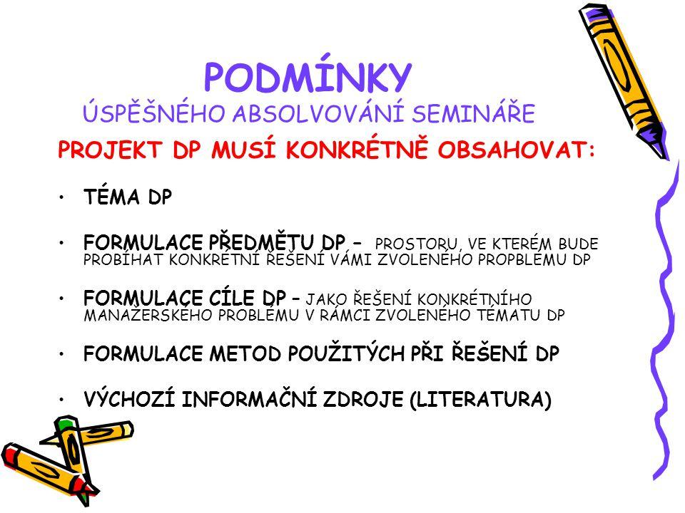 STUDIJNÍ LITERATURA POVINNÁ (PL): Studijní katalog na příslušný akademický rok pro Kombinované studium.
