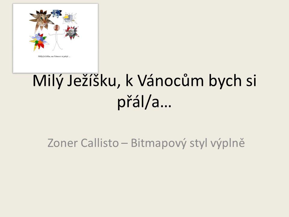 Milý Ježíšku, k Vánocům bych si přál/a… Zoner Callisto – Bitmapový styl výplně