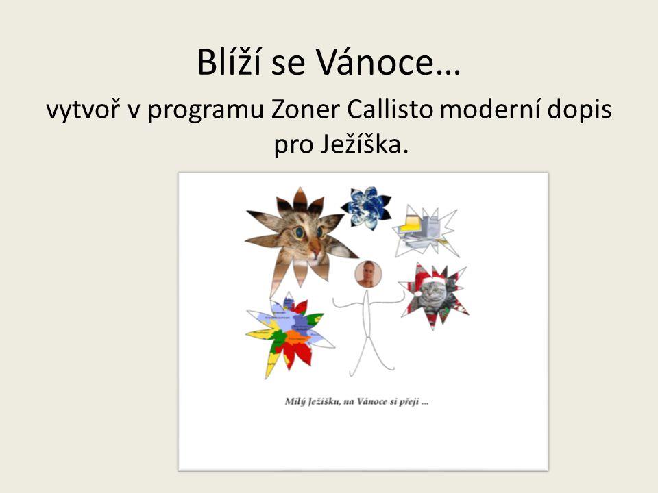 Blíží se Vánoce… vytvoř v programu Zoner Callisto moderní dopis pro Ježíška.