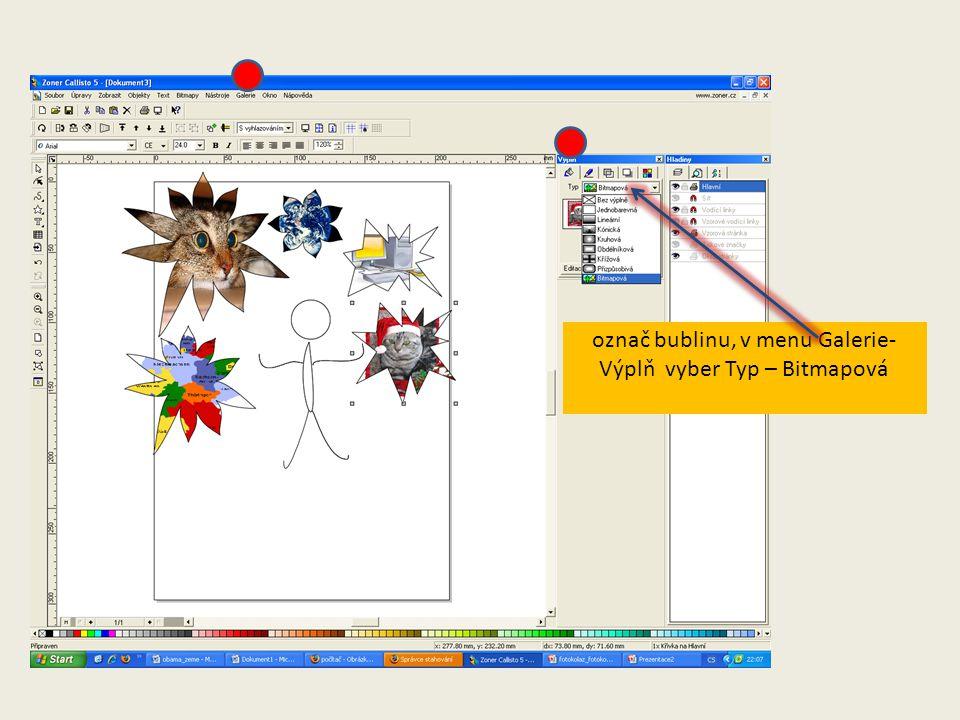 označ bublinu, v menu Galerie- Výplň vyber Typ – Bitmapová
